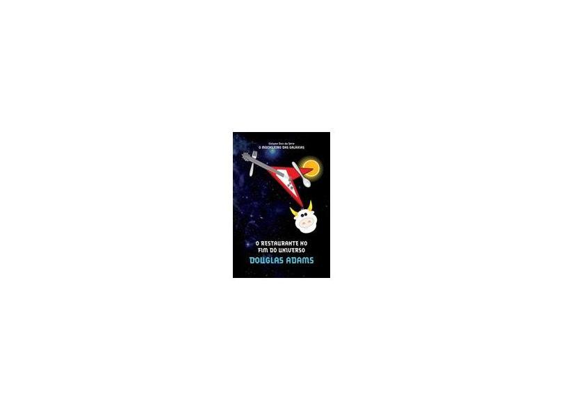 O Restaurante no Fim do Universo - Mochileiro das Galáxias - Vol. 2 - Adams, Douglas - 9788599296585