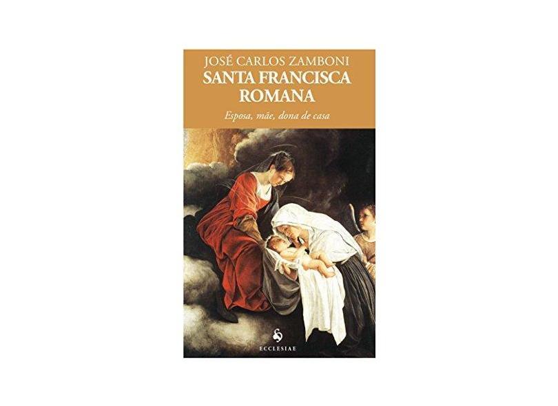 Santa Francisca Romana - José Carlos Zamboni - 9788584910656