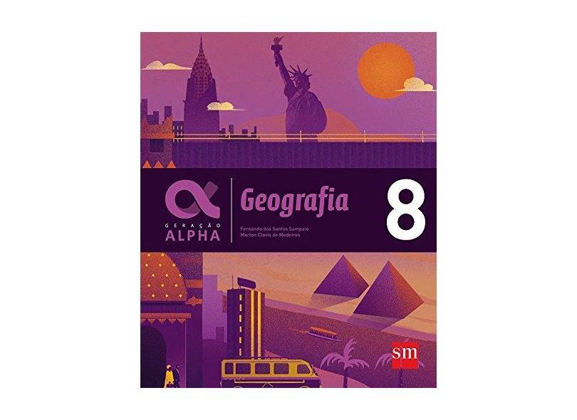 Geração Alpha - Geografia 8º Ano - Sampaio, Fernando Dos Sampos - 9788541817899