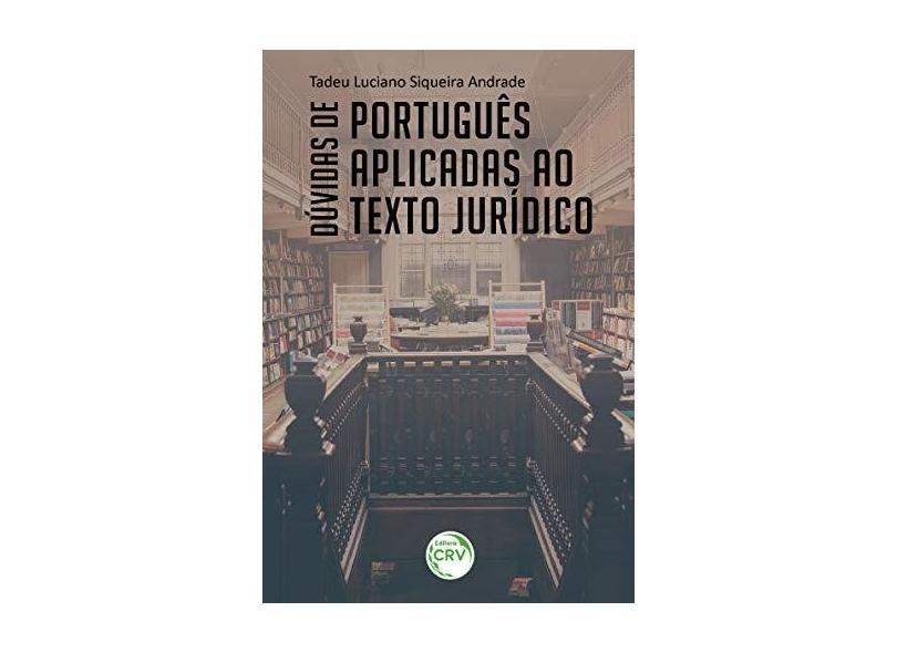"""Duvidas De Portugues Aplicadas Ao Texto Juridico - """"andrade, Tadeu Luciano Siqueira"""" - 9788544411179"""