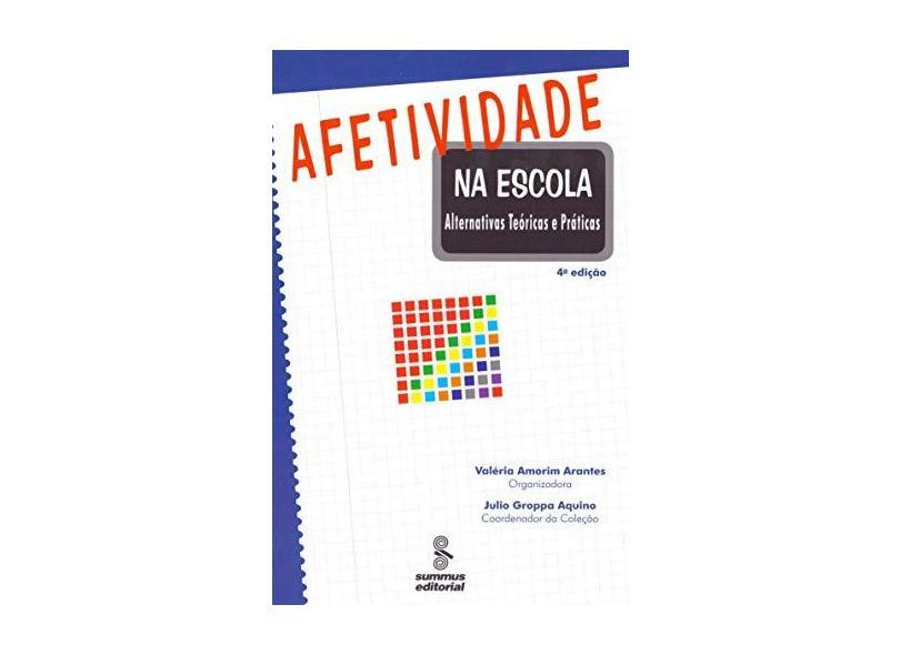 Afetividade na Escola - Arantes, Valéria Amorim - 9788532308405
