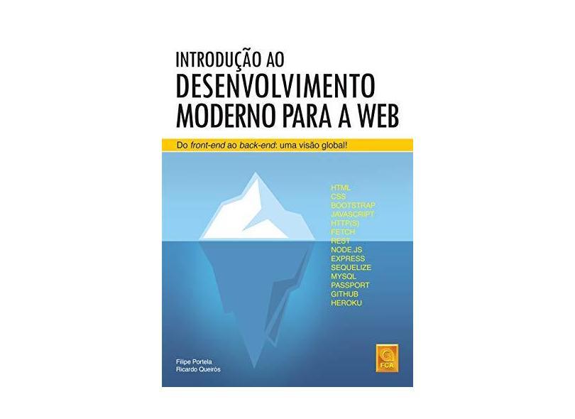 Introdução ao Desenvolvimento Moderno Para a Web. Do Front-End ao Back-End. Uma Visão Global! - Ricardo Queirós - 9789727228973