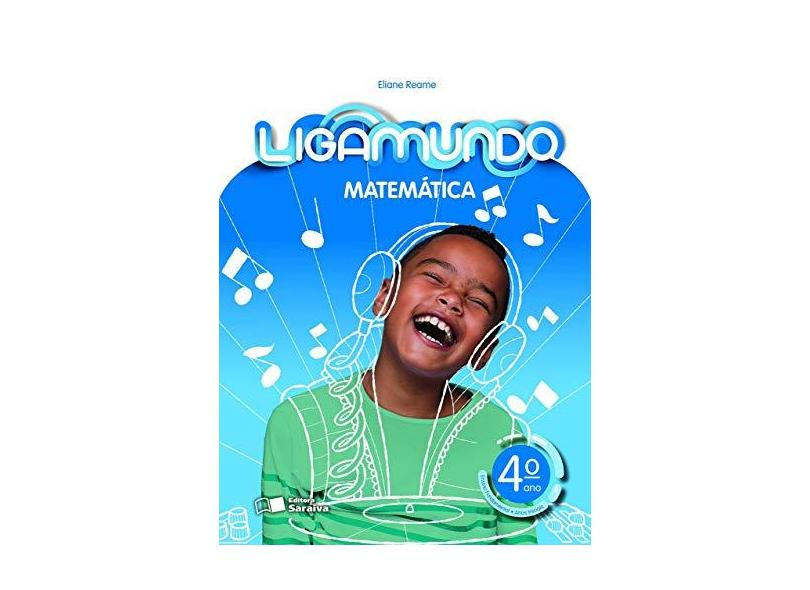 Ligamundo. Matemática - 4º Ano - Eliane Reame - 9788547234676