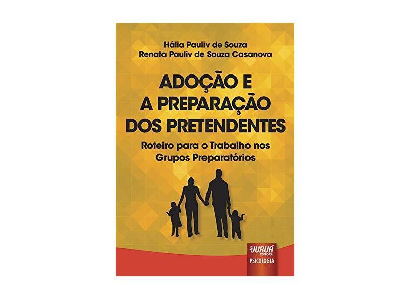 Adoção e a Preparação dos Pretendentes - Halia Pauliv De Souza - 9788536246178
