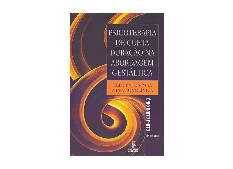 Psicoterapia de Curta Duração na Abordagem Gestáltica - Pinto, Enio Brito - 9788532305121