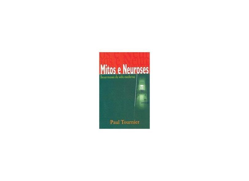 Mitos e Neuroses: Desarmonia da Vida Moderna - Paul Tournier - 9788586539527