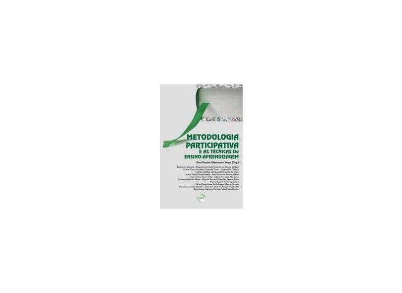 Metodologia Participativa e As Técnicas do Ensino-Aprendizagem - Ilma Passos Alencastro Veiga - 9788544411711