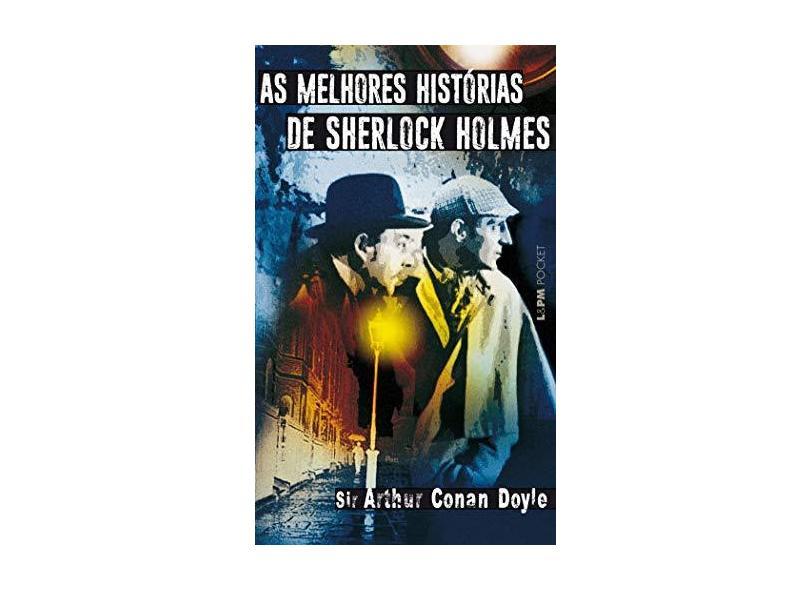 As Melhores Histórias de Sherlock Holmes - Pocket Plus - Doyle, Sir Arthur Conan - 9788525415851