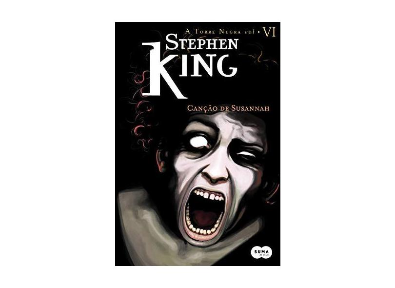 Canção de Susannah - Col. A Torre Negra Vol. Vi - King, Stephen - 9788581050263
