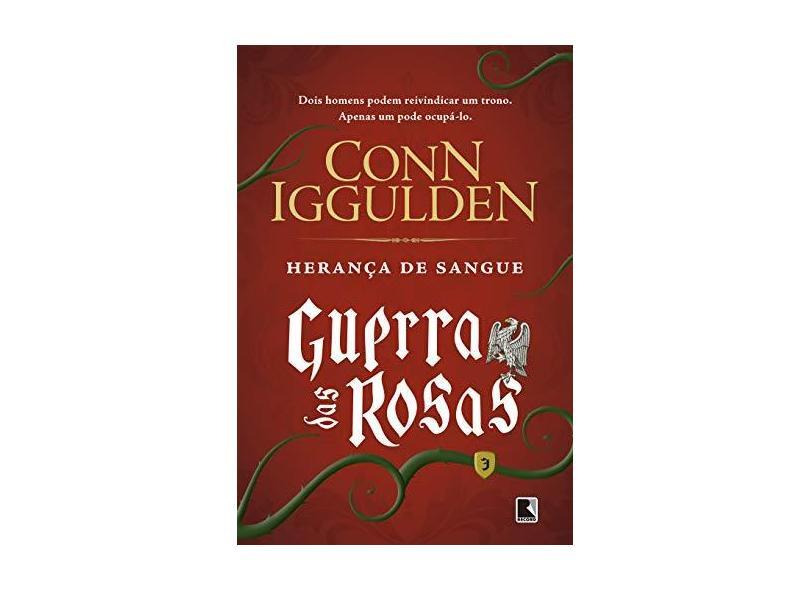 Herança de Sangue - Guerra Das Rosas - Vol. 3 - Iggulden, Conn - 9788501404626