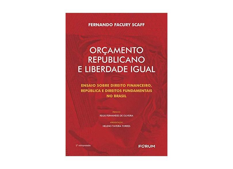 Orçamento Republicano e Liberdade Igual - Fernando Facury Scaff - 9788545005087