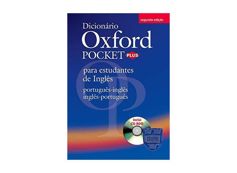 Dicionário Oxford Pocket Plus - Para Estudantes de Inglês - Português-Inglês / Inglês-Português - Editora Oxford - 9780194301244