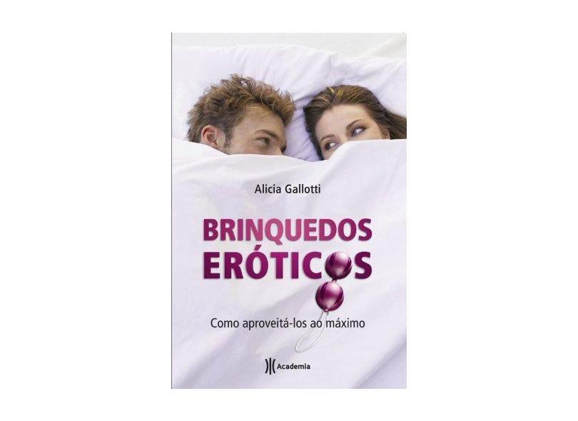 Brinquedos Eróticos - Gallotti, Alicia - 9788576656395