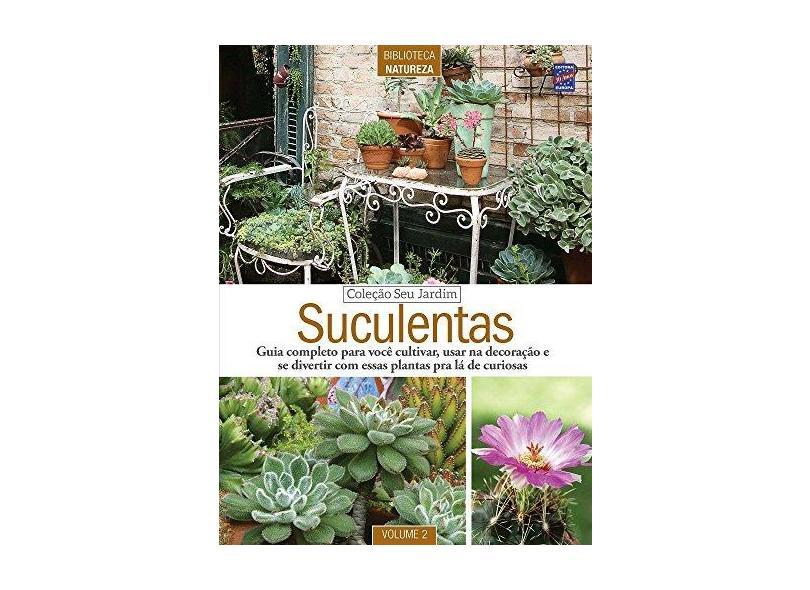 Suculentas - Volume 2. Coleção Seu Jardim - Vários Autores - 9788579604607