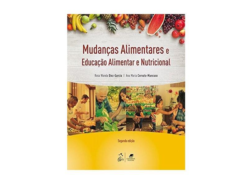 Mudanças Alimentares e Educação Alimentar e Nutricional - Rosa Wanda Diez-garcia - 9788527731270
