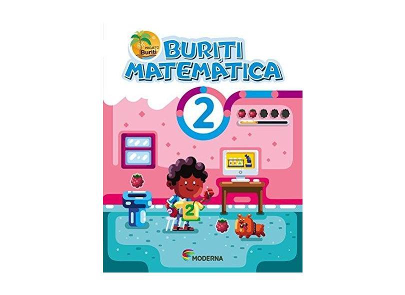 Buriti - Matemática - 2º Ano - 4ª Ed. 2017 - Editora Moderna - 9788516106720