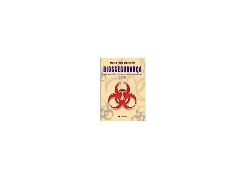 Biossegurança - Aplicada a Laboratórios e Serviços de Saúde - Marco Fabio Mastroeni - 9788573797534