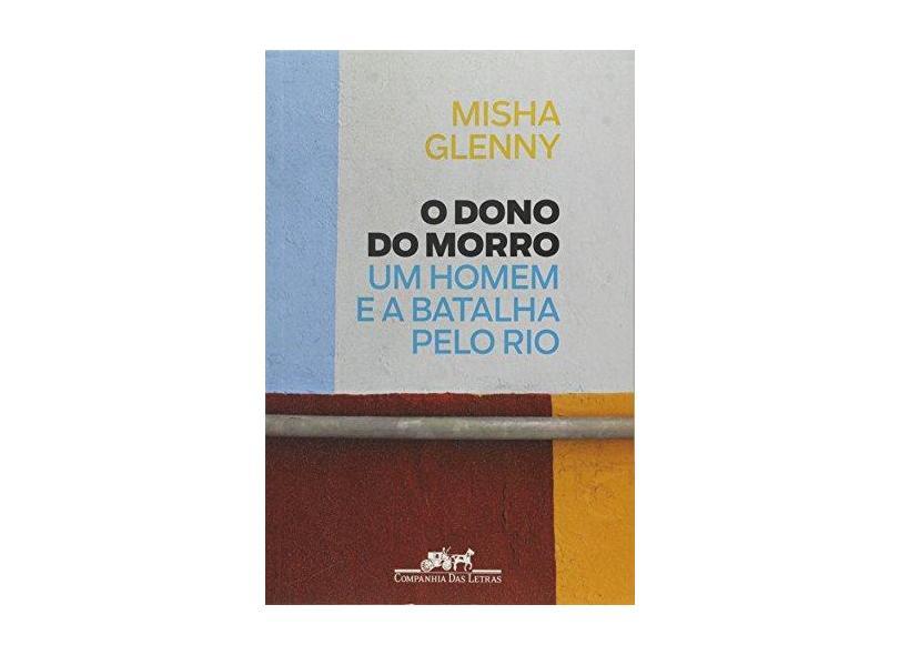O Dono Do Morro - Misha Glenny - 9788535927375