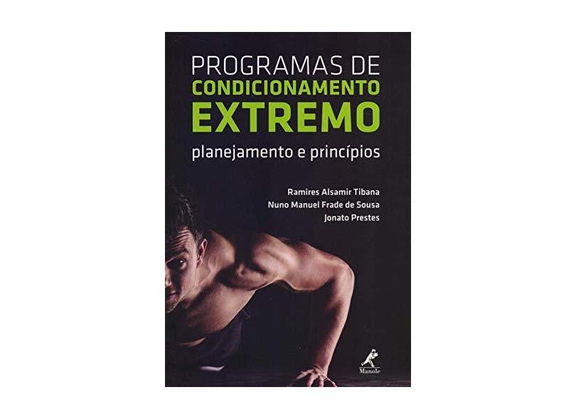 Programas de condicionamento extremo: Planejamento e princípios - Ramires Alsamir Tibana - 9788520454039