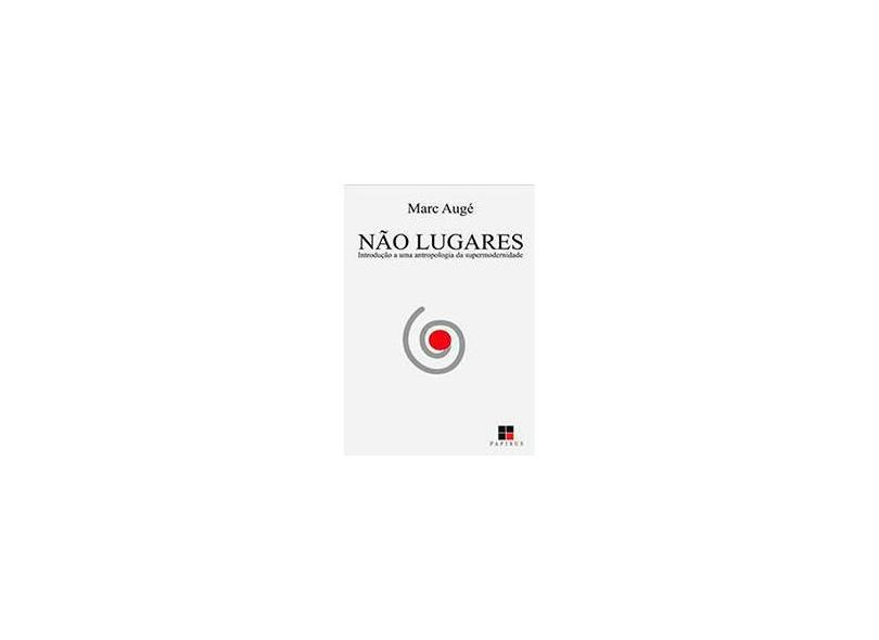 Nao-Lugares - Marc Auge - 9788530802912
