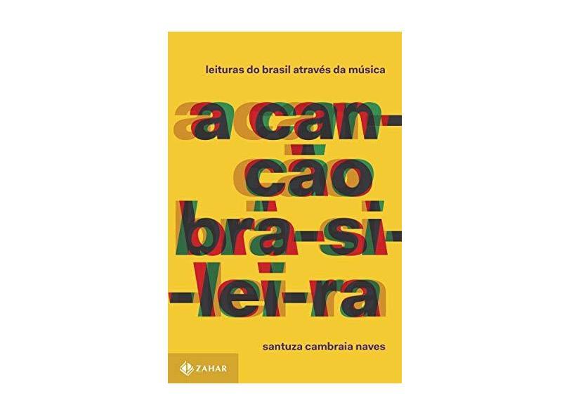 A Canção Brasileira - Santuza Cambraia Naves - 9788537814291