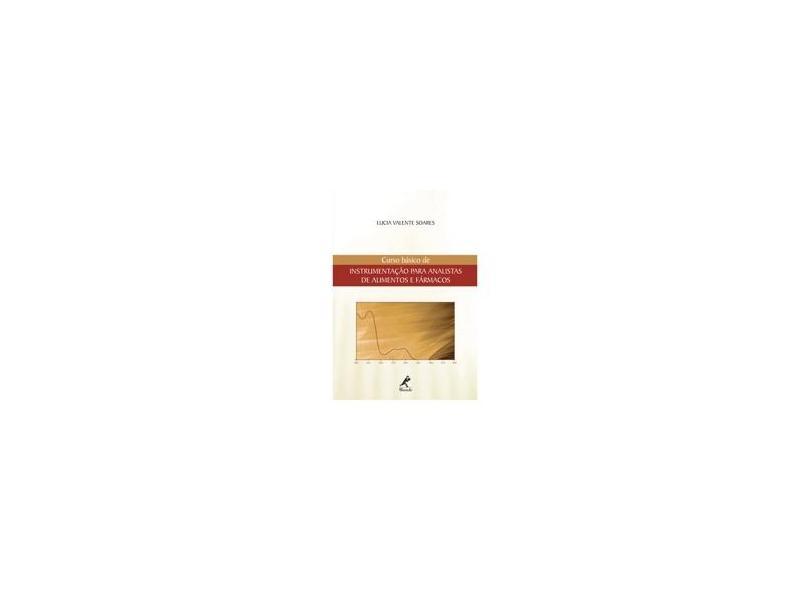 Curso Básico de Instrumentação para Analistas de Alimentos e Fármacos - Soares, Lucia Valente - 9788520422328