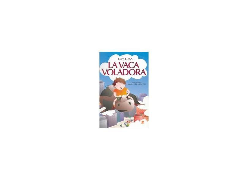 La Vaca Voladora - Lima, Edy - 9788526008229