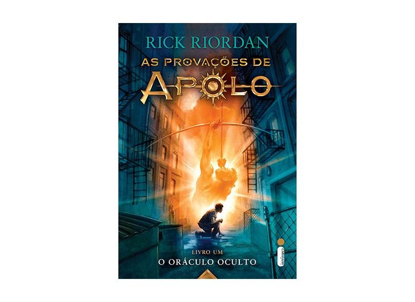 O Oráculo Oculto - Série As Provações de Apolo - Livro 1 - Riordan, Rick - 9788580579284
