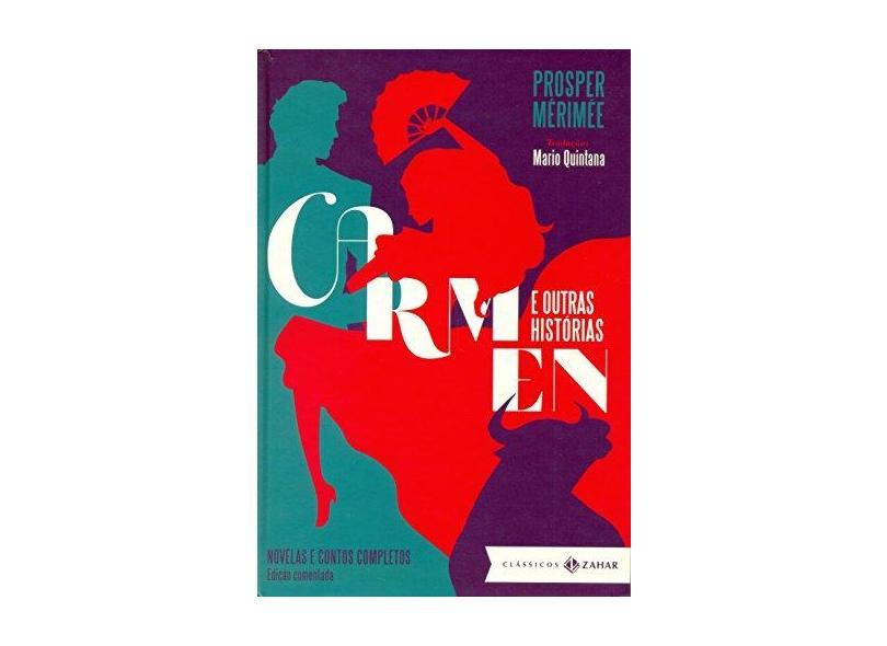 Carmen e Outras Histórias - Novelas e Contos Completas - Col. Clássicos Zahar - Merimée, Prosper - 9788537814031