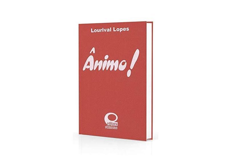 Ânimo! - Lourival Lopes - 9788586524097