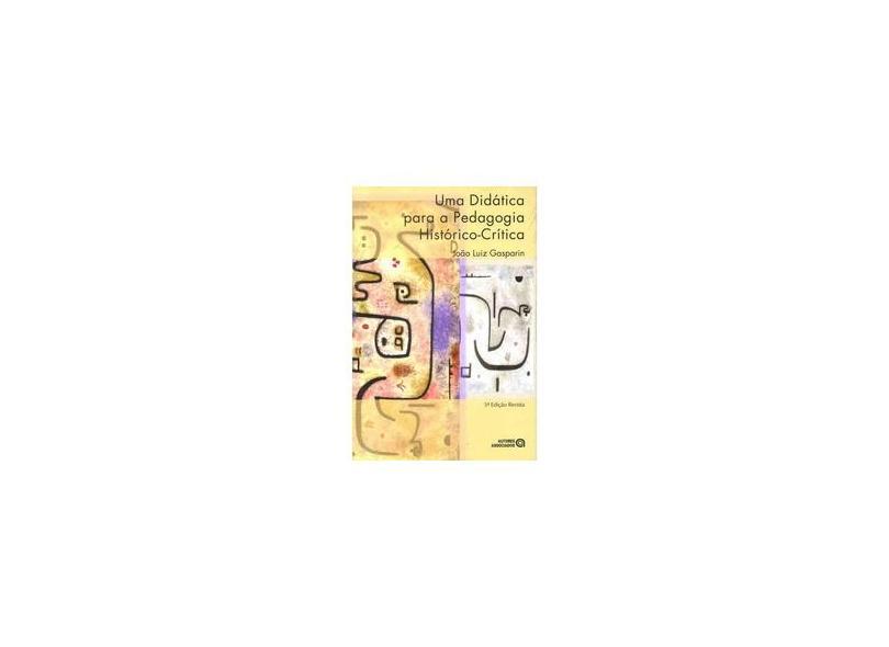 Uma Didatica Para A Pedagogia Historico-Critica - Capa Comum - 9788574960548