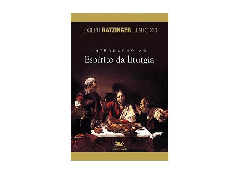 Introdução Ao Espirito Da Liturgia - Capa Comum - 9788515040216