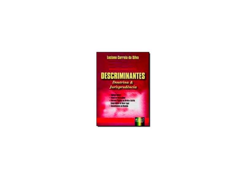 Descriminantes. Doutrina e Jurisprudência - Luciano Correia Da Silva - 9788573949506