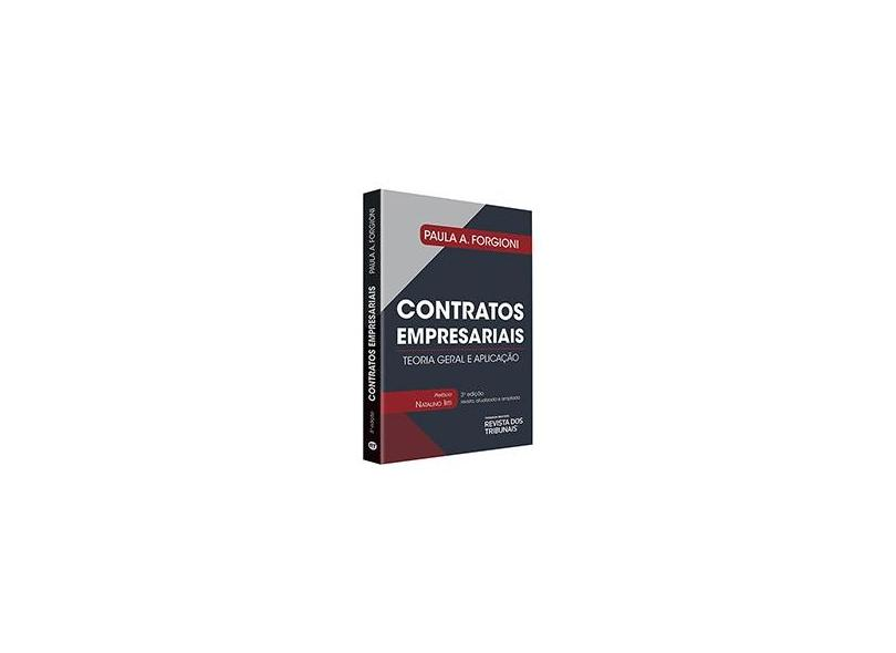 Contratos Empresariais. Teoria Geral e Aplicação - Paula A. Forgioni - 9788554947743
