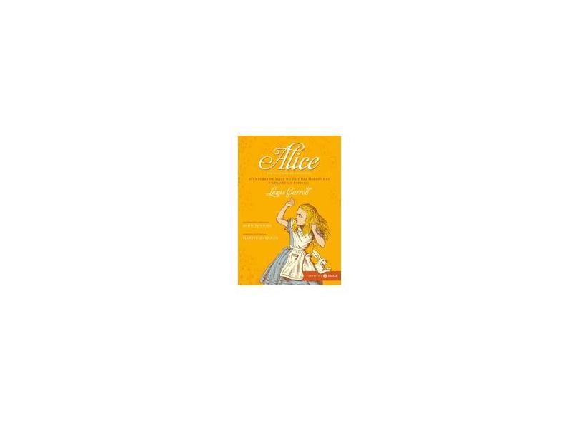 Alice: Aventuras de Alice no País das Maravilhas & Através do Espelho - Lewis Carroll - 9788537808269