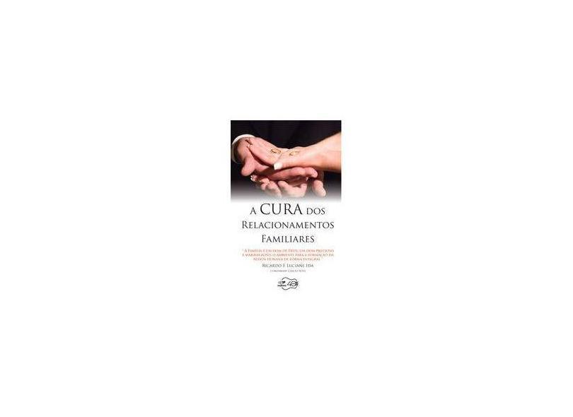 A Cura dos Relacionamentos Familiares - Ricardo Ida - 9788576779834