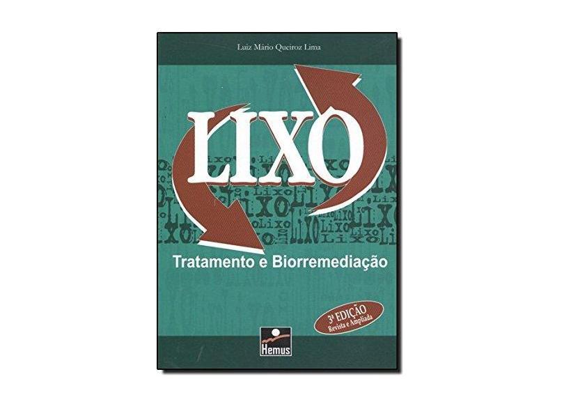 Lixo Tratamento e Biorremediação - Luiz Mario Queiroz Lima - 9788528901498