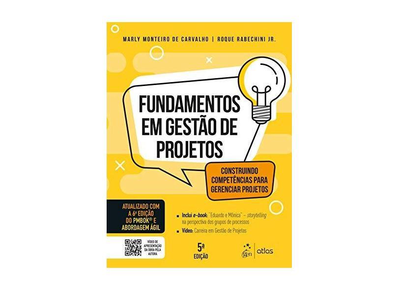 Fundamentos de Gestão de Projetos - Construindo Competências para Gerenciar Projetos - Marly Monteiro De Carvalho - 9788597018615