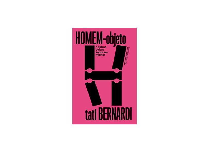 Homem-objeto E Outras Coisas Sobre Ser Mulher - Bernardi,tati - 9788535931211