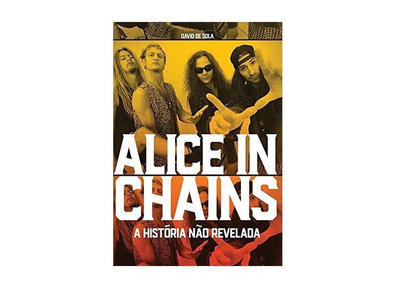 Alice In Chains - Sola, David De - 9788562885624