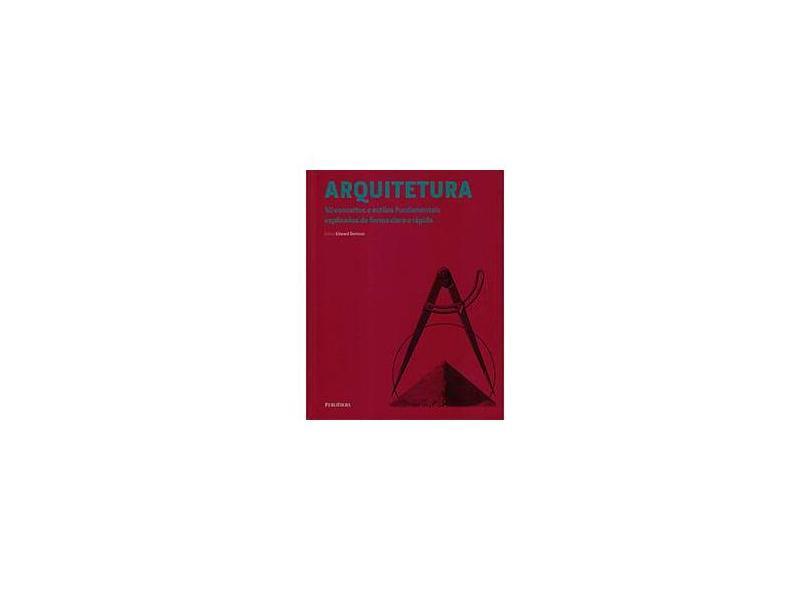 Arquitetura. 50 Conceitos e Estilos Fundamentais - Capa Dura - 9788579145650