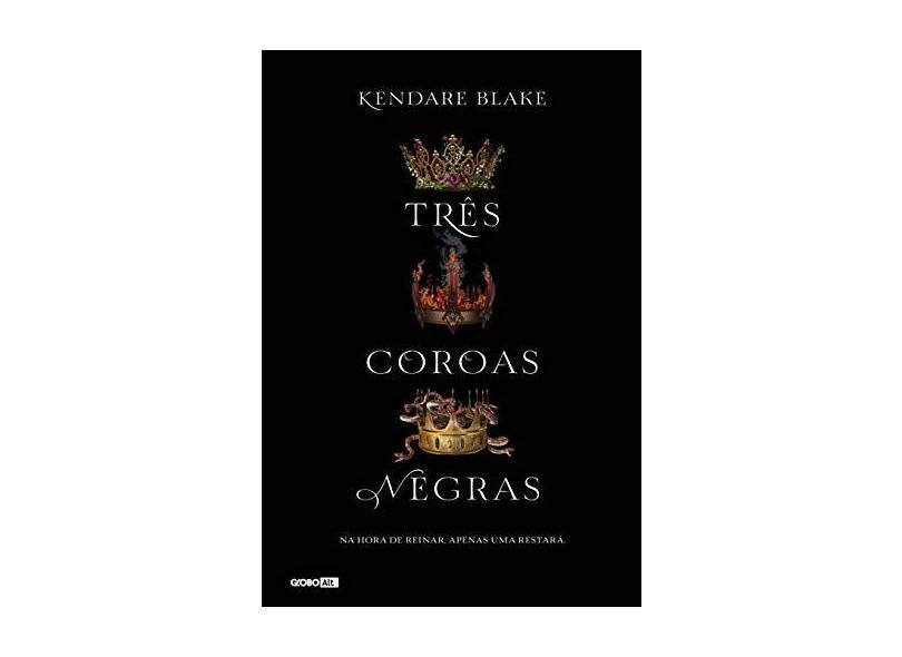 Três Coroas Negras - Blake, Kendare - 9788525060792