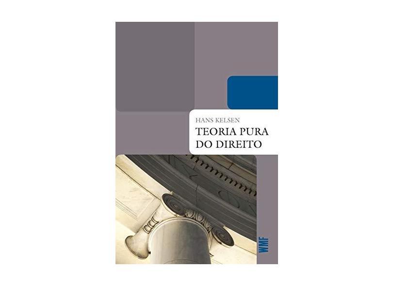 Teoria Pura do Direito - 8ª Edição 2009 - Kelsen, Hans - 9788578272050