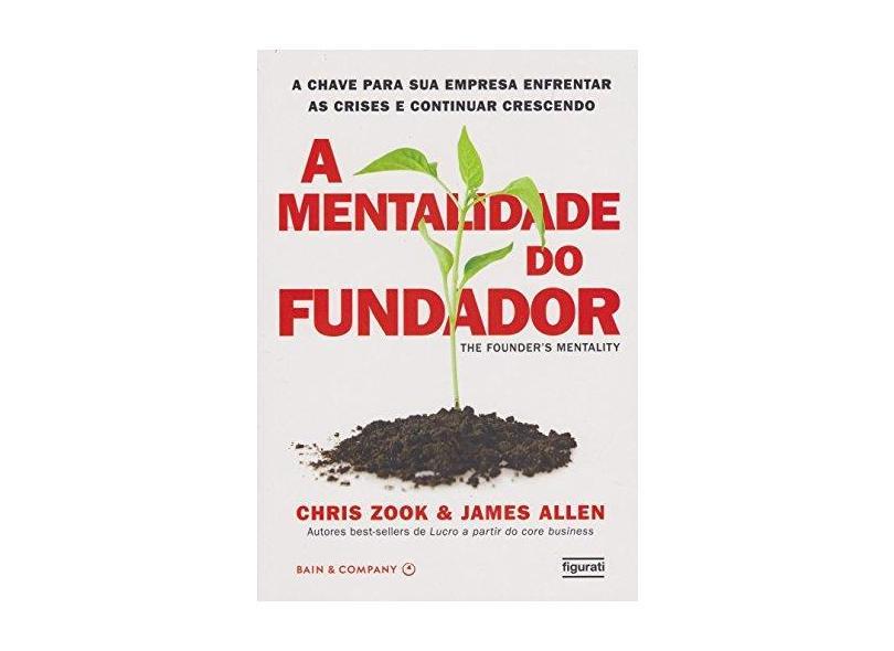 Mentalidade do Fundador, A - Chris Zook - 9788567871752