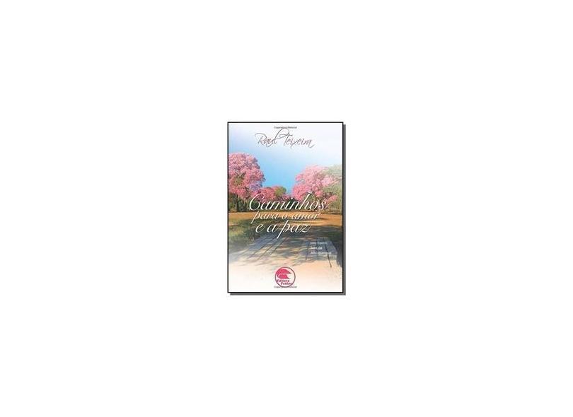 Caminhos Para o Amor e A Paz - 2ª Ed. 2014 - Albuquerque, Ivan De - 9788585550998