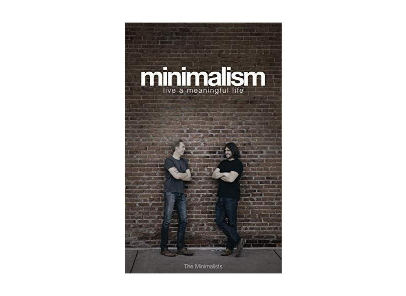 Minimalism: Live a Meaningful Life - Joshua Fields Millburn - 9780615648224