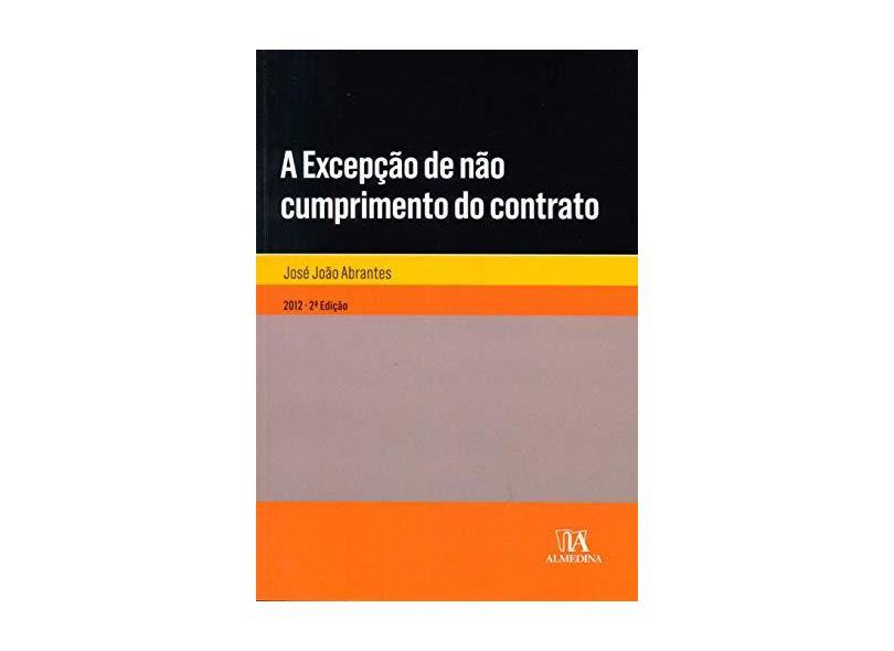 A Excepção de não Cumprimento do Contrato - José João Abrantes - 9789724049533