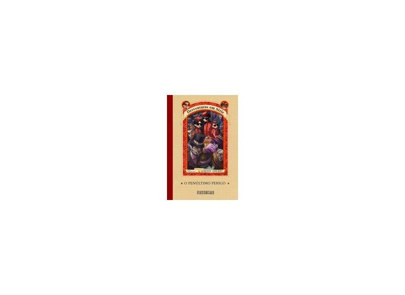 O Penúltimo Perigo - Vol. 12 - Col. Desventuras em Série - Snicket, Lemony - 9788535908268