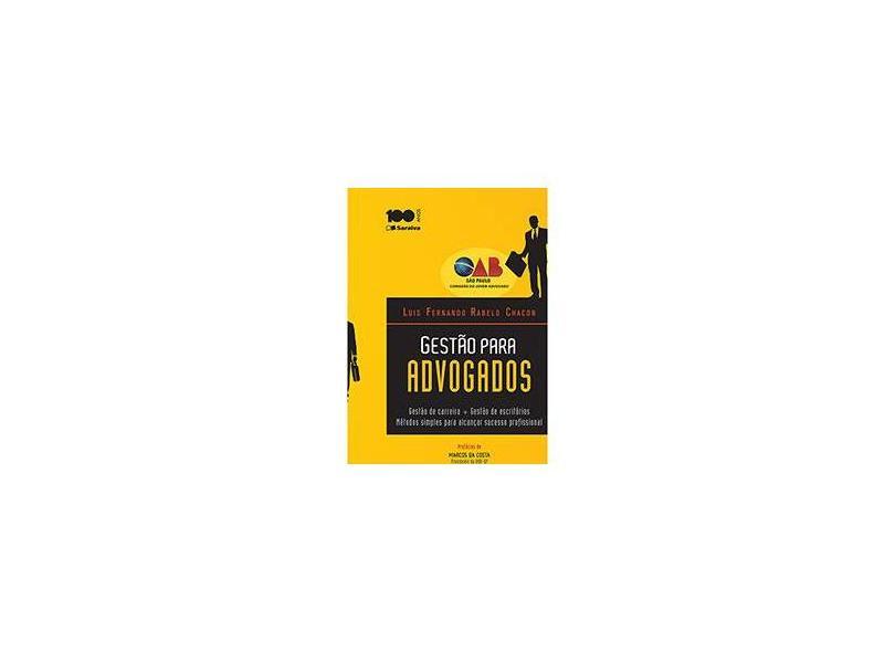 Gestão Para Advogados - Gestão de Carreiras + Gestão de Escritórios - Chacon, Luis Fernando Rabelo - 9788502220010