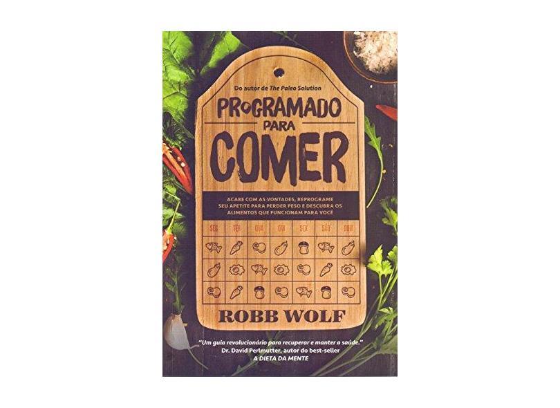 Programado Para Comer - Wolf,robb - 9788584391042